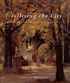 Civilising the city : a history of…