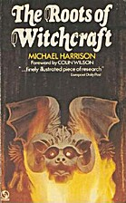 The Roots of Witchcraft by Michael Harrison
