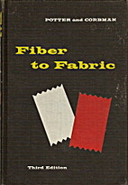 Fiber to fabric by Maurice David Potter