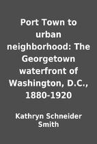 Port Town to urban neighborhood: The…