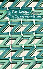 Za Za, emperador de Ibiza (Spanish Edition)…