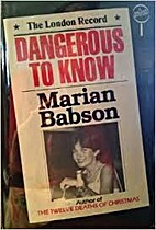 Dangerous to Know by Marian Babson