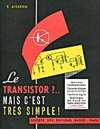 Le transitor?.. Mais c'est si simple! by E…