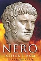 Nero : kejser i Rom by Peter Ørsted
