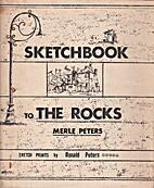 Sketchbook to the Rocks by Merle Peters