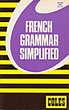 Coles French Grammar Simplified by Lucille…