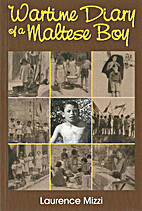 Wartime Diary of a Maltese Boy by Laurence…
