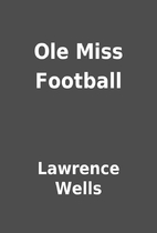 Ole Miss Football by Lawrence Wells