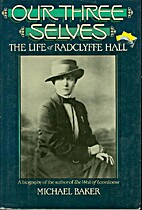 Our Three Selves: The Life of Radclyffe Hall…