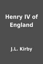 Henry IV of England by J.L. Kirby