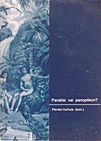 Paratiisi vai panoptikon?—näkökulmia…