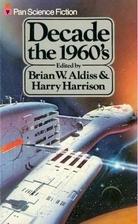 Decade, the 1960s by Brian W. Aldiss