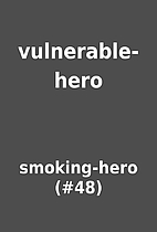 vulnerable-hero by smoking-hero (#48)