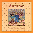 Autumn: Poems, Songs, Prayers (Weather…