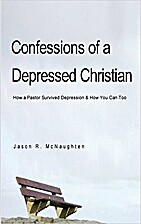 Confessions of a Depressed Christian: How a…