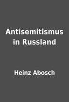 Antisemitismus in Russland by Heinz Abosch