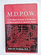 M.D. P.O.W by Julien M. Goodman