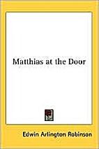 Matthias at the Door by Edwin Arlington…