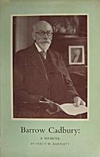 Barrow Cadbury : a memoir by Percy W.…
