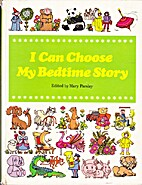 I Can Choose My Bedtime Story by Mary…