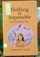 Nothing Is Impossible: The Story of Beatrix…