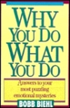 Why You Do What You Do: Answers to Your Most…