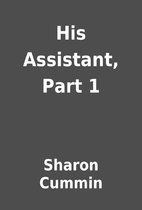 His Assistant, Part 1 by Sharon Cummin