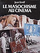 Le masochisme au cinéma by Jean…