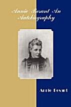 Annie Besant: An Autobiography by Annie…