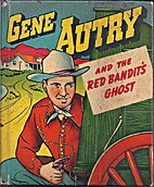 Gene Autry and the Red Bandit's Ghost by…