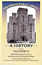 The Oswego Public Library; a history by Tim…