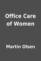 Office Care of Women by Martin Olsen
