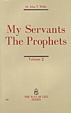 My Servants the Prophets, Vol. 2 (The way of…