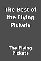 The Best of the Flying Pickets by The Flying…