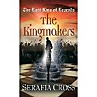 THE LAST KING OF LEGENDS: The Kingmakers by…
