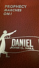 Prophecy Marches On: Daniel, Volume 1 by…