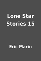 Lone Star Stories 15 by Eric Marin