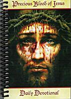 Precious blood of Jesus daily devotional: a…