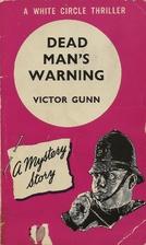 Dead Man's Warning by Victor Gunn
