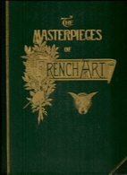 The Masterpieces of French Art Illustrated,…