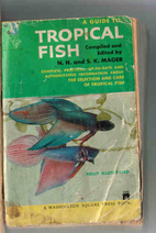 A Guide to Tropical Fish by N.H. And S.K.…