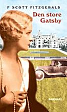 Den store Gatsby by F Scott Fitzgerald