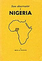 Som observatör i Nigeria by Bror von…