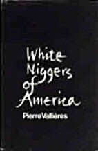 White Niggers of America by Pierre Vallieres