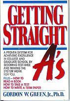 Getting Straight A's by Jr. Gordon W. Green