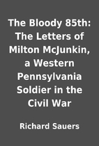 The Bloody 85th: The Letters of Milton…