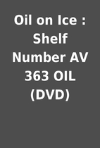 Oil on Ice : Shelf Number AV 363 OIL (DVD)