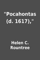 Pocahontas (d. 1617), by Helen C. Rountree