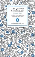 Conspicuous Consumption by Thorsten Veblen