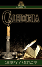 Caledonia by Sherry V. Ostroff